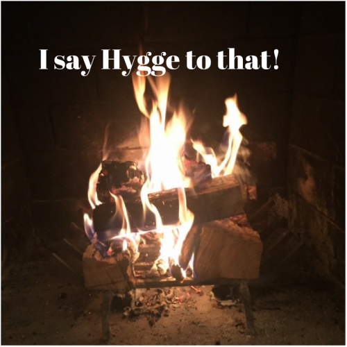 I Say Hygge to that!
